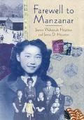 Farewell to Manzanar A True Story of Japanese American Experience During and After the World...