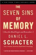 Seven Sins of Memory How the Mind Forgets and Remembers