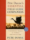 Pete Dunne's Essential Field Guide Companion A Comprehensive Resource for Identifying North ...