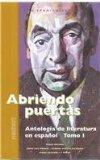 Abriendo Puertas: Antologia De Literatura En Espanol, Tomo I & II