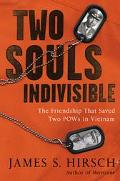 Two Souls Indivisible The Friendship That Saved Two POWs in Vietnam