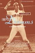 Impossible Dreams A Red Sox Collection