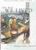 Way We Lived Essays and Documents in American Social History/1865-Present