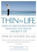 Thin for Life 10 Keys to Success from People Who Have Lost Weight & Kept It Off