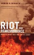 Riot and Remembrance America's Worst Race Riot and Its Legacy