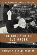 Crisis of the Old Order 1919-1933, The Age of Roosevelt