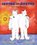 Irving and Muktuk Two Bad Bears