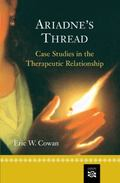 Ariadne's Thread Case Studies in the Therapeutic Relationship