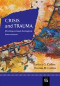 Crisis and Trauma Developmental-Ecological Intervention