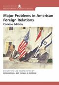 Major Problems in American Foreign Relations Documents and Essays, Concise Edition