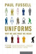 Uniforms Why We Are What We Where