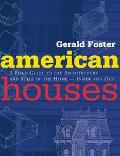 American Houses A Field Guide to the Architecture of the Home