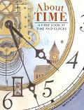 About Time A First Look at Time and the Clocks
