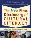 New First Dictionary of Cultural Literacy What Your Child Needs to Know