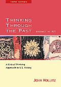 Thinking Through the Past A Critical Thinking Approach to U.S. History