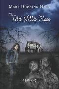 Old Willis Place A Ghost Story