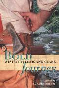 Bold Journey West With Lewis and Clark