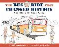 Bus Ride That Changed History The Story of Rosa Parks