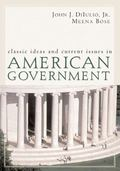 Classic Ideas and Current Issues in American Government