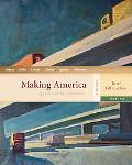 Making America: A History of the United States, Volume II: From 1865, Brief