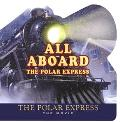 All Aboard the Polar Express The Movie