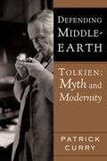 Defending Middle-Earth Tolkien Myth and Modernity