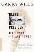 Negro President Jefferson and the Slave Power