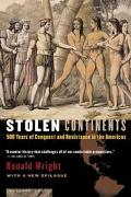 Stolen Continents Five Hundred Years Of Conquest And Resistance In The Americas