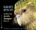 Kakapo Rescue: Saving the World's Strangest Parrot (Scientists in the Field Series)