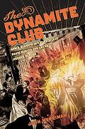 Dynamite Club: How a Bombing in Fin-de-Siecle Paris Ignited the Age of Modern Terror