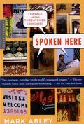 Spoken Here Travels Among Threatened Languages