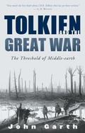 Tolkien and the Great War The Threshold of Middle-Earth