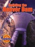 Building the Hoover Dam: Leveled readers (Life Science: Living Together on Earth)