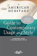 American Heritage Guide to Contemporary Usage And Style