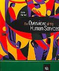 An Overview of the Human Services (Introduction to Human Services)