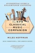 Npr Classical Music Companion An Essential Guide for Enlightened Listening