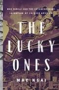 Lucky Ones : One Family and the Extraordinary Invention of Chinese America