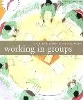 Working in Groups Communication Principles and Strategies