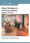 Major Problems in American History 2e Volume 1 To 1877