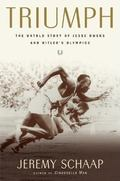 Triumph The Untold Story of Jesse Owens And Hitler's Olympics