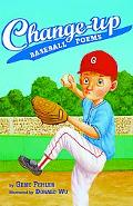 Change-up: Baseball Poems: Baseball Poems