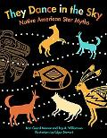 They Dance in the Sky Native American Star Myths