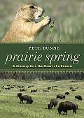 Prairie Spring: A Journey Into the Heart of a Season