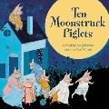 Ten Moonstruck Piglets