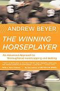 Winning Horseplayer An Advanced Approach to Thoroughbred Handicapping and Betting