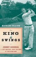 King of Swings Johnny Goodman, the Last Amateur to Beat the Pros at Their Own Game