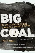Big Coal The Dirty Secret Behind America's Energy Future