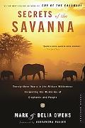 Secrets of the Savanna Twenty-three Years in the African Wilderness Unraveling the Mysteries...