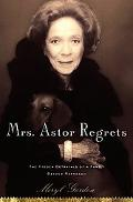 Mrs. Astor Regrets: The Hidden Betrayals of a Family beyond Reproach
