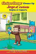 Curious George Cleans Up/Jorge el Curioso Limpia el Reguero